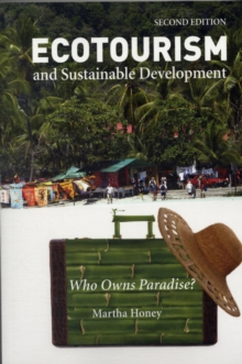 Ecotourism and Sustainable Development, Second Edition : Who Owns Paradise?, Paperback / softback Book