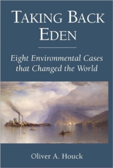 Taking Back Eden : Eight Environmental Cases that Changed the World, Paperback Book