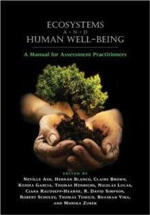 Ecosystems and Human Well-Being : A Manual for Assessment Practitioners, Paperback Book