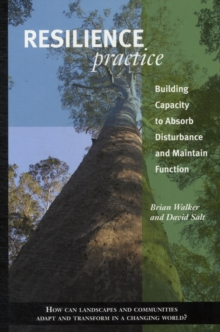 Resilience Practice : Building Capacity to Absorb Disturbance and Maintain Function, Paperback / softback Book