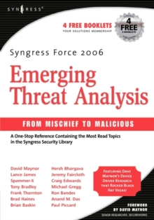 Syngress Force Emerging Threat Analysis : From Mischief to Malicious, Paperback Book