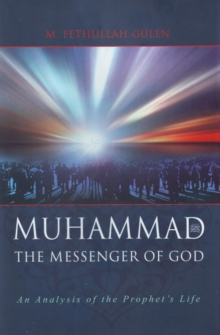 The Messenger of God: Muhammad : An Analysis of the Prophet's Life, Hardback Book
