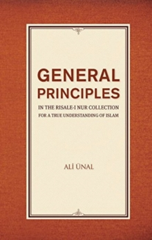 General Principles in the Risale-I Nur Collection for a True Understanding of Islam, Paperback Book