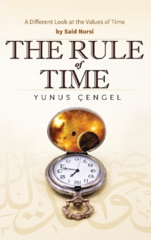 The Rule of Time : A Different Look at the Values of Time, Paperback Book