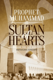 Sultan of Hearts : Prophet Muhammad, EPUB eBook