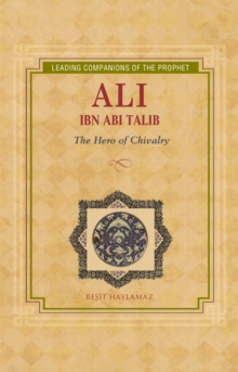 Ali Ibn Abi Talib : Hero of Chivalry, EPUB eBook