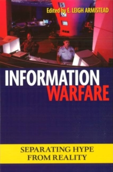 Information Warfare : Separating Hype from Reality, Paperback / softback Book