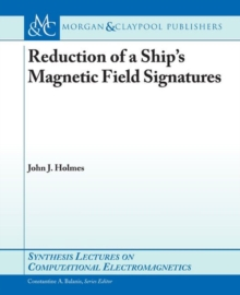 Reduction of a Ship's Magnetic Field Signatures, Paperback Book