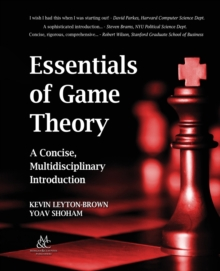 Essentials of Game Theory : A Concise Multidisciplinary Introduction, Paperback Book