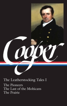 James Fenimore Cooper: The Leatherstocking Tales Vol. 1 (LOA #26) : The Pioneers / The Last of the Mohicans / The Prairie, EPUB eBook