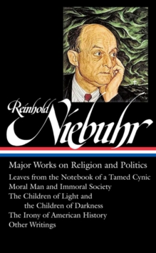 Reinhold Niebuhr : Major Works on Religion and Politics, Hardback Book