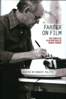 Farber On Film: The Complete Film Writings Of Manny Farber : A Library of America Special Publication, Paperback / softback Book