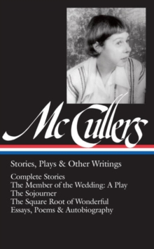 Carson Mccullers: Stories, Plays & Other Writings, Hardback Book
