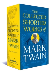 The Collected Shorter Works Of Mark Twain, Hardback Book