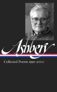 John Ashbery: Collected Poems 1991-2000 : Library of America #297, Hardback Book