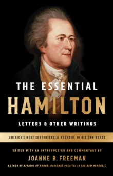 Essential Hamilton: Letters & Other Writings, EPUB eBook