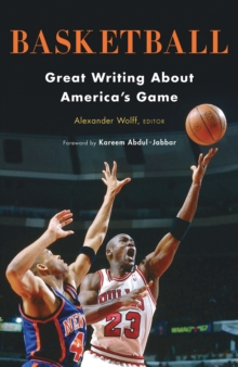 Basketball: Great Writing About America's Game : A Library of America Special Publication, EPUB eBook