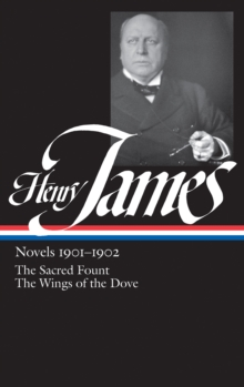 Henry James: Novels 1901-1902 (LOA #162) : The Sacred Fount / The Wings of the Dove, EPUB eBook
