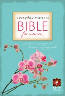 Everyday Matters Bible for Women : Practical Encouragement to Make Everyday Matter, Hardback Book