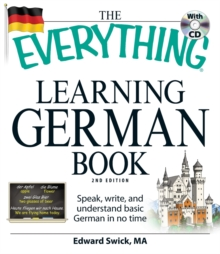 The Everything Learning German Book : Speak, Write, and Understand Basic German in No Time, Paperback Book