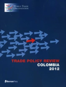 Trade Policy Review - Colombia 2012, Paperback Book