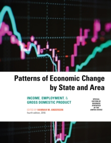 Patterns of Economic Change by State and Area 2016 : Income, Employment, & Gross Domestic Product, Paperback Book