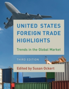 United States Foreign Trade Highlights : Trends in the Global Market, Paperback Book