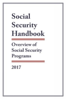 Social Security Handbook 2017 : Overview of Social Security Programs, Paperback Book