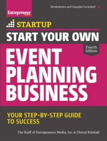 Start Your Own Event Planning Business : Your Step-By-Step Guide to Success, Paperback Book