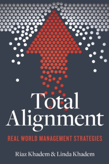 Total Alignment : Tools and Tactics for Streamlining Your Organization, Paperback Book