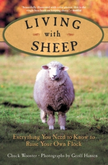 Living with Sheep : Everything You Need to Know to Raise Your Own Flock, PDF eBook