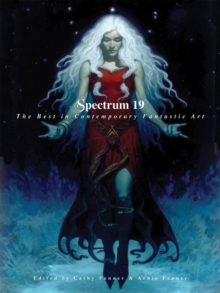 Spectrum 19 : The Best in Contemporary Fantastic Art, Paperback / softback Book