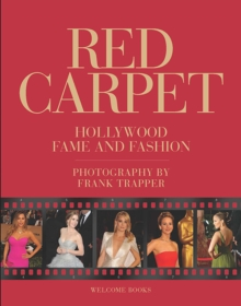 Red Carpet : Hollywood Fame and Fashion, Hardback Book
