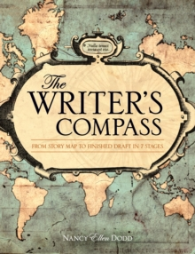 The Writer's Compass : From Story Map to Finished Draft in 7 Stages, Paperback Book