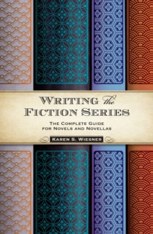 Writing the Fiction Series : The Complete Guide for Novels and Novellas, Paperback Book