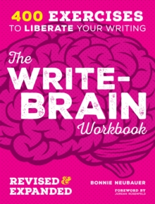 The Write-Brain Workbook 10th Anniversary Edition : 382 exercises to free your creative writing, Paperback Book