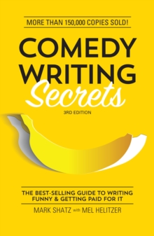Comedy Writing Secrets : The Best-Selling Guide to Writing Funny and Getting Paid for It, Paperback / softback Book