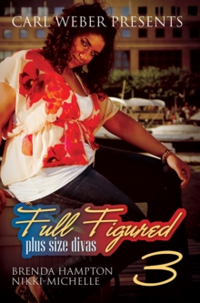 Full Figured 3: : Carl Weber Presents, EPUB eBook