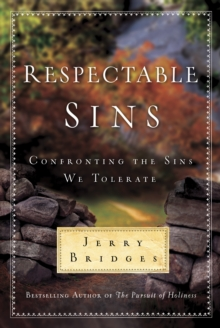 Respectable Sins : Confronting the Sins We Tolerate, Hardback Book