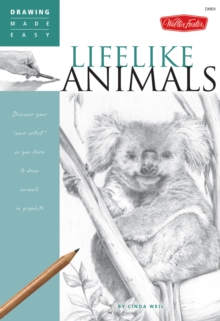 Lifelike Animals : Discover Your Inner Artist as You Learn to Draw Animals in Graphite, Paperback Book