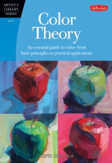 Color Theory : An Essential Guide to Color-from Basic Principles to Practical Applications, Paperback Book
