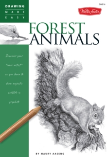 Forest Animals : Discover Your Inner Artist as You Learn to Draw Majestic Wildlife in Graphite, Paperback / softback Book