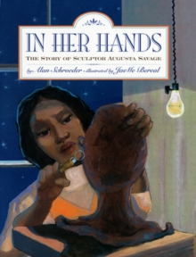 In Her Hands : The Story of Sculptor Augusta Savage, Paperback / softback Book