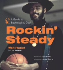 Rockin' Steady : A Guide to Basketball and Cool, Hardback Book