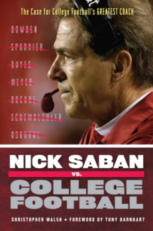 Nick Saban vs. College Football : The Case for College Football's Greatest Coach, Paperback Book