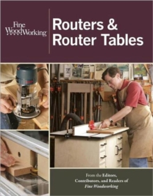 Routers & Router Tables, Paperback / softback Book