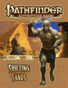 Pathfinder Adventure Path: Mummy's Mask Part 3 - Shifting Sands, Paperback Book
