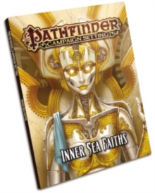 Pathfinder Campaign Setting: Inner Sea Faiths, Paperback Book