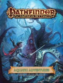 Pathfinder Campaign Setting: Aquatic Adventures, Paperback / softback Book