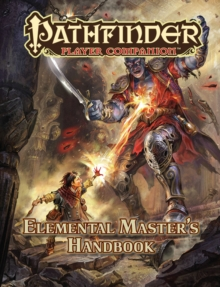 Pathfinder Player Companion: Elemental Master's Handbook, Paperback / softback Book
